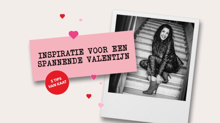 Valentijntips van Kaat