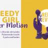 Greedy Girl Power Motion