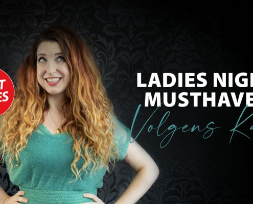 Kaat's Ladies Night musthaves
